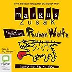 Fighting Ruben Wolfe: Wolfe Brothers, Book 2 | Markus Zusak