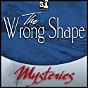 The Wrong Shape: A Father Brown Mystery (       UNABRIDGED) by G. K. Chesterton Narrated by James Arthur