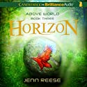 Horizon: Above World, Book 3 (       UNABRIDGED) by Jenn Reese Narrated by Kate Rudd