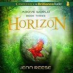 Horizon: Above World, Book 3 | Jenn Reese