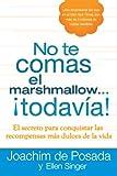 No te comas el marshmallow...todavía: El secreto para conquistar las recompensas mas dulces de lavida (Spanish Edition)