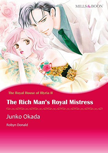 The Rich Man's Royal Mistress - The Royal House of Illyria 2 (Mills & Boon comics) PDF