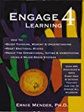 Engage 4 Learning : How to Increase Learning, Reset Mind-Body States and Engage Challenging Students Using the 4 Main Brain Systems