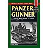 Panzer Gunner: A Canadian in the German 7th Panzer Division 1944-45by Bruno Friesen