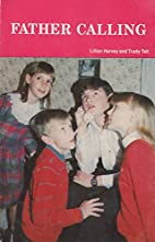Father Calling by Trudy Tait Lillian Harvey