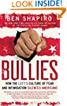 Bullies: How the Left's Culture of Fe...