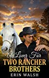 Romance: A Lover For Two Rancher Brothers, A Western Historical Romance