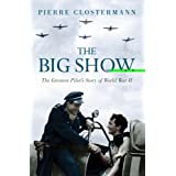 The Big Show (CASSELL MILITARY PAPERBACKS)by Pierre Clostermann