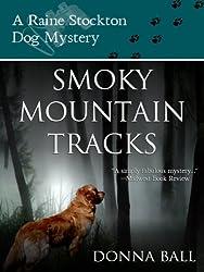 Smoky Mountain Tracks (Raine Stockton Dog Mysteries Book 1)