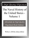 The Naval History of the United States - Volume 1