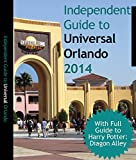 The Independent Guide to Universal Orlando (Florida) 2014