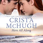 Here All Along: The Kelly Brothers, Book 7 | Crista McHugh