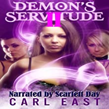 Demon's Servitude 2 (       UNABRIDGED) by Carl East Narrated by Scarlett Day