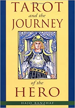 tarot and the journey of the hero hajo banzhaf christine m grimm 9781578631179. Black Bedroom Furniture Sets. Home Design Ideas