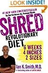 Shred: The Revolutionary Diet: 6 Week...