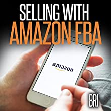Selling with Amazon FBA: How to Make Money Online (       UNABRIDGED) by Bri Narrated by Maria Chester