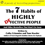 The 7 Habits of Highly Defective People: And Other Bestsellers That Won't Go Away | Cathy Crimmins,Tom Maeder