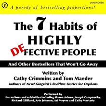 The 7 Habits of Highly Defective People: And Other Bestsellers That Won't Go Away | Livre audio Auteur(s) : Cathy Crimmins, Tom Maeder Narrateur(s) : Cathy Crimmins, Tom Maeder, Mason Adams, Joseph Campanella, Richard Gilliland, Arte Johnson, Ari Meyers, Cathy Moriarty