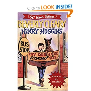 Henry Huggins (Spanish edition) Beverly Cleary and Louis Darling