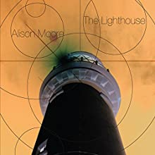 The Lighthouse (       UNABRIDGED) by Alison Moore Narrated by Eve Karpf