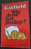 Garfield, Why Do You Hate Mondays? (0906710073) by Davis, Jim