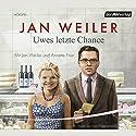 Uwes letzte Chance Hörspiel von Jan Weiler Gesprochen von: Jan Weiler, Annette Frier