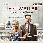 Uwes letzte Chance | Jan Weiler
