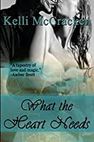 What the Heart Needs: Soulmate Series: Book Two