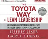 img - for [(The Toyota Way to Lean Leadership: Achieving and Sustaining Excellence Through Leadership Development )] [Author: Director of the Value Chain Analysis Program and the Japan Management Program Jeffrey K Liker] [Dec-2012] book / textbook / text book