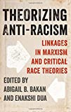 img - for Theorizing Anti-Racism: Linkages in Marxism and Critical Race Theories book / textbook / text book