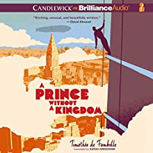 A Prince Without a Kingdom (       UNABRIDGED) by Timothée de Fombelle, Sarah Ardizzone - translator Narrated by David de Vries