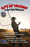 Lets Get Cracking!: The How-To Book Of Bullwhip Skills