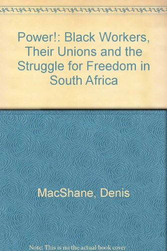 power-black-workers-their-unions-and-the-struggle-for-freedom-in-south-africa