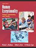 Human Exceptionality: School, Community, and Family (8th Edition) (0205406017) by Michael L. Hardman