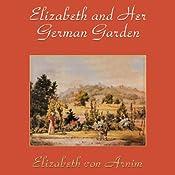 Elizabeth and Her German Garden | [Elizabeth von Arnim]
