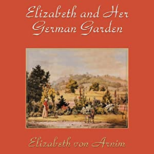 Elizabeth and Her German Garden Audiobook
