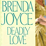 Deadly Love: A Francesca Cahill Novel | Brenda Joyce