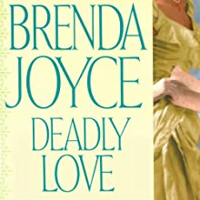 Deadly Love: A Francesca Cahill Novel (       UNABRIDGED) by Brenda Joyce Narrated by Coleen Marlo