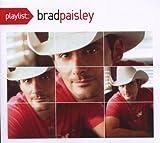 Brad Paisley Playlist: The Very Best of Brad Paisley (Dig)