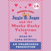 Junie B. Jones and the Mushy Gushy Valentine, Book 14 | Barbara Park