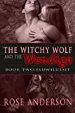 The Witchy Wolf and the Wendigo