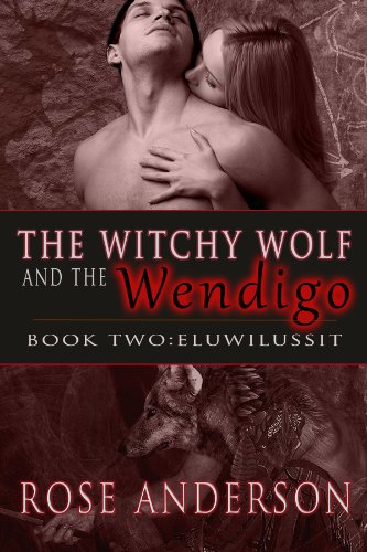 Book: The Witchy Wolf and the Wendigo (Eluwilussit) by Rose Anderson