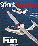 img - for Sports Aviation : The Year of the Pitts- 70 years of Curtis Pitts biplanes; Flying the ICON A-5; Airplane Detectives Restorers of Old Planes; Wake Turbulence losing control of Lancair 360 book / textbook / text book