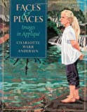 img - for Faces & Places: Images in Applique by Charlotte Warr Andersen (2011-02-01) book / textbook / text book