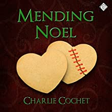 Mending Noel: North Pole City Tales, Book 1 (       UNABRIDGED) by Charlie Cochet Narrated by Dave Gillies