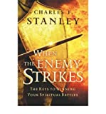 When the Enemy Strikes: The Keys to Winning Your Spiritual Battles (0785287884) by Dr. Charles F. Stanley