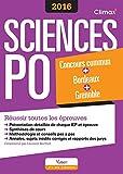 Concours Sciences Po 2016 - Concours commun + Bordeaux + Grenoble - Réussir toutes les épreuves...