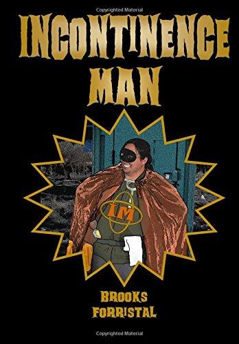 Incontinence Man (Volume 1)