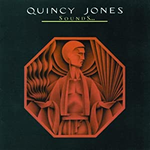 Quincy Jones -  Sounds...And Stuff Like That!!