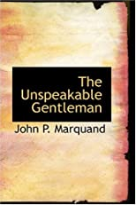 The Unspeakable Gentleman